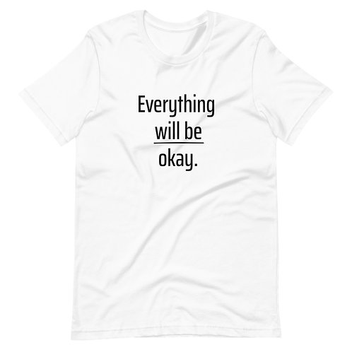 Everything Will Be Okay (Black Text) Short-Sleeve Unisex T-Shirt