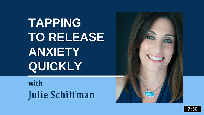 Tapping to Release Anxiety Quickly - Julie Schiffman.png