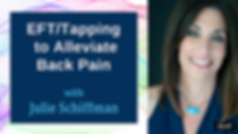 Click to access guided video of Julie Schiffman using Emotional Freedom Techniques (EFT), also known as Tapping, to alleviate back pain