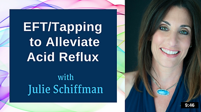 Click to access guided video of Julie Schiffman using Emotional Freedom Techniques (EFT), also known as Tapping, to alleviate acid reflux