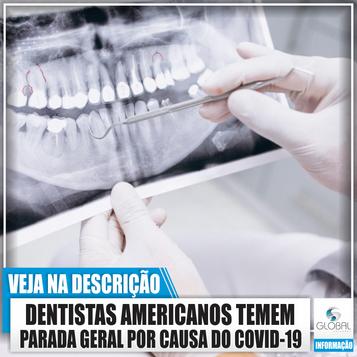 Dentistas americanos temem parada geral por causa do Covid-19