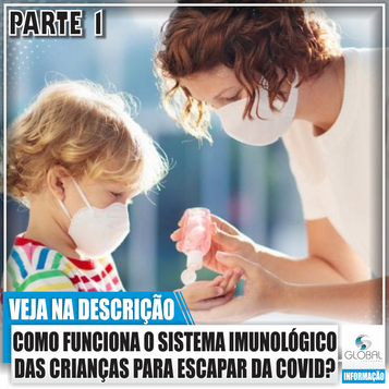 Como o sistema imunológico das crianças pode escapar do COVID? Parte 1