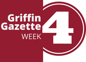 Griffin Gazette // Week 4