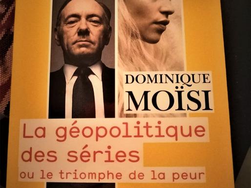 « La géopolitique des séries » : un miroir des craintes de l'occident