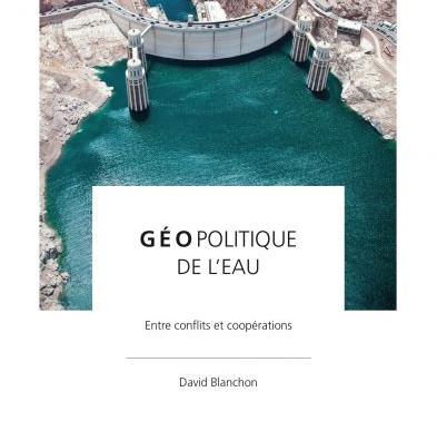 Géopolitique de l'eau.           Entre conflits et coopérations