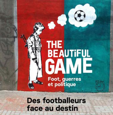 The Beautiful Game : destins et passion aux quatre coins du monde