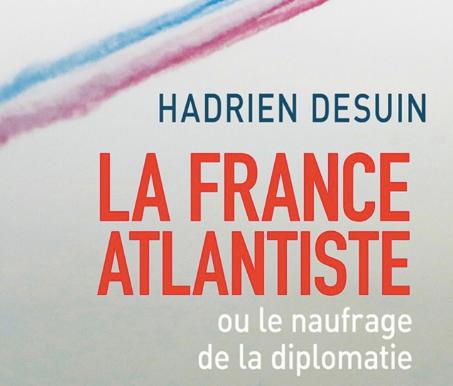La France atlantiste, ou le naufrage de la diplomatie