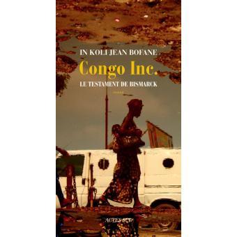 Congo Inc. Le testament de Bismarck : une critique de la mondialisation en RDC