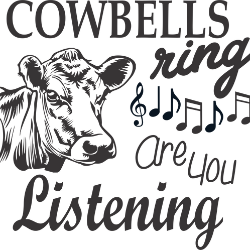 Cow Bells Ring Are you Listening EPS SVG DXF tshirt art