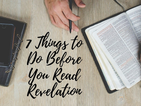 7 Things to Do Before You Read Revelation