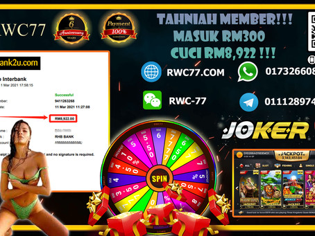 Congratulation RWC77 member withdraw RM8,922 inside JOKER123!!! Join Us Now!!! Min deposit RM30!!!