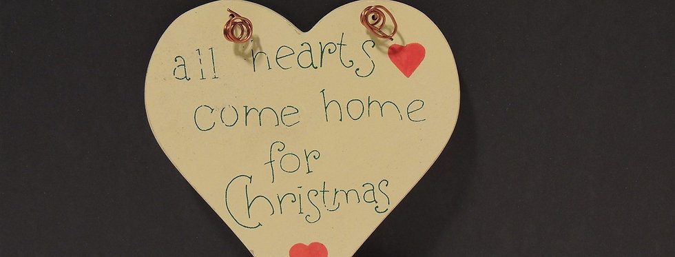"""Christmas Ornament - Wooden Heart """"All hearts come home..."""""""