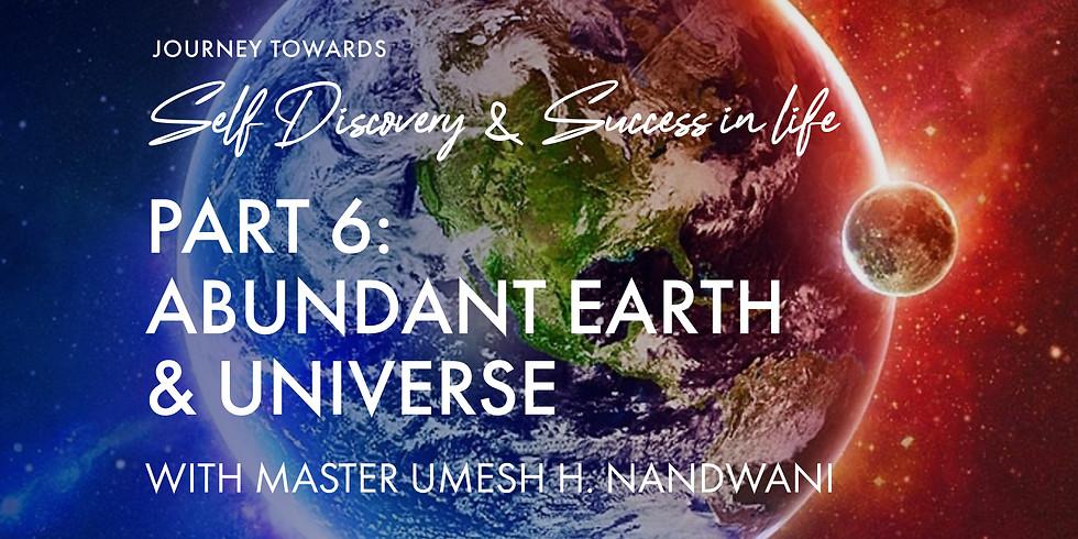 Part 6: Abundant Earth & Universe