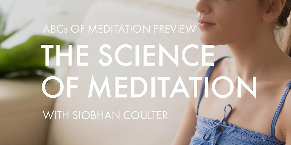 ABCs of Meditation Preview: The Science of Meditation