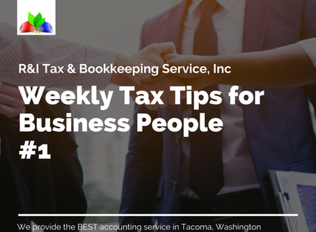 Weekly Tax Tips for Business People #1