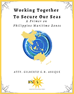 Working Together To Secure Our Seas: A Primer on Philippine Maritime Zones