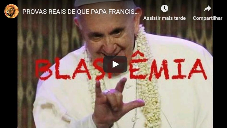 Provas Reais de que Papa Francisco é a Besta do Apocalipse