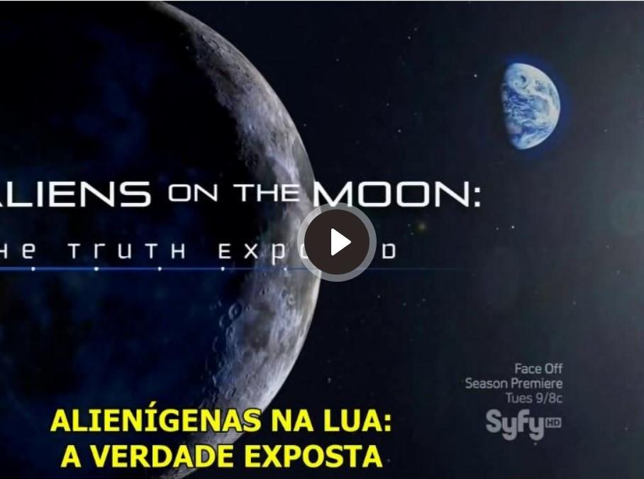 Alienígenas na Lua A Verdade Exposta Legendado em HD Parte 2