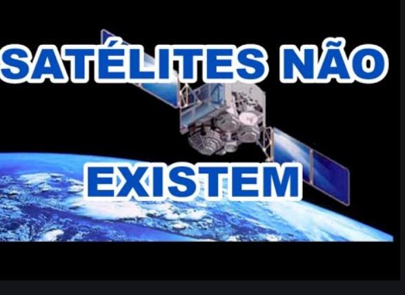 Terra Plana Satélites não Existem