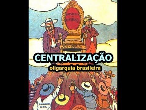Centralização - Como Funciona Oligarquia no Brasil