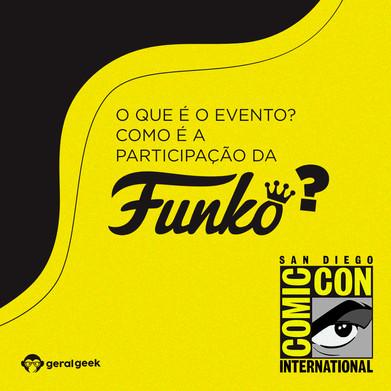 SDCC: O que é o evento? Como é a participação da Funko?