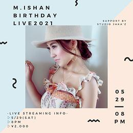 M.ISHAN Birthday Live 2021