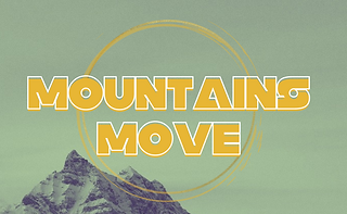 MOUNTAINS MOVE.png