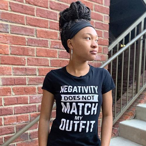 Negativity Does Not Match My Outfit (Black)