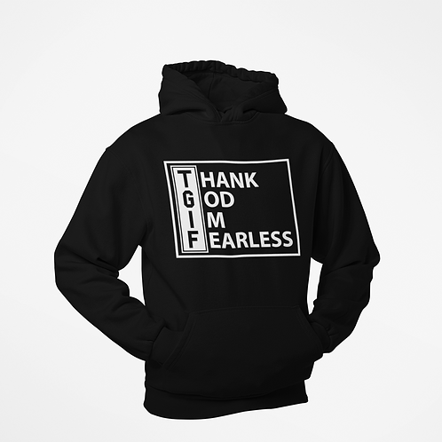 """TGIF"" Thank God Im Fearless (Unisex)"