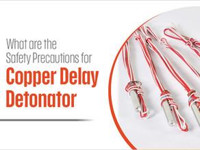 What are the Safety Precautions for Copper Delay Detonator