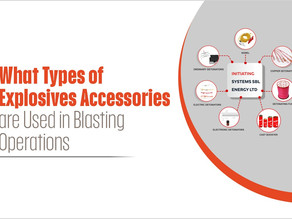What Types of Explosives Accessories are used in Blasting Operations?