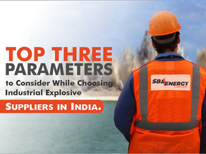 Top Three Parameters to Consider While Choosing Industrial Explosive Suppliers in India.