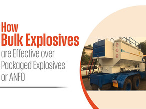 How Bulk Explosives are Effective over Packaged Explosives or ANFO