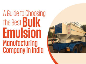 A Guide to Choosing the Best Bulk Emulsion Manufacturing Company in India