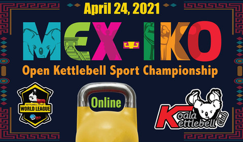 Mex-IKO Open Kettlebell Sport Championship 2021