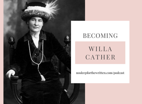 PODCAST EPISODE: BECOMING   WILLA CATHER
