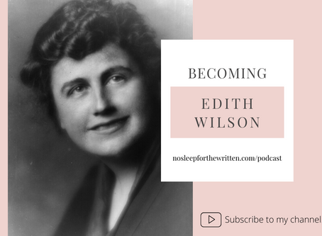 PODCAST EPISODE: BECOMING   EDITH WILSON