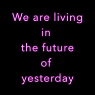 JAN KUCK,  We are living in the Future of Yesterday, 2021