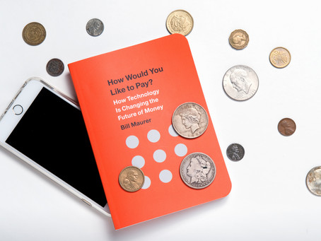 How Would You Like to Pay? How Technology is Changing the Future of Money by Bill Maurer
