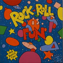 Rock'n'Roll is Fun! (30x30)