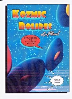 """Kozmic Bolides"""