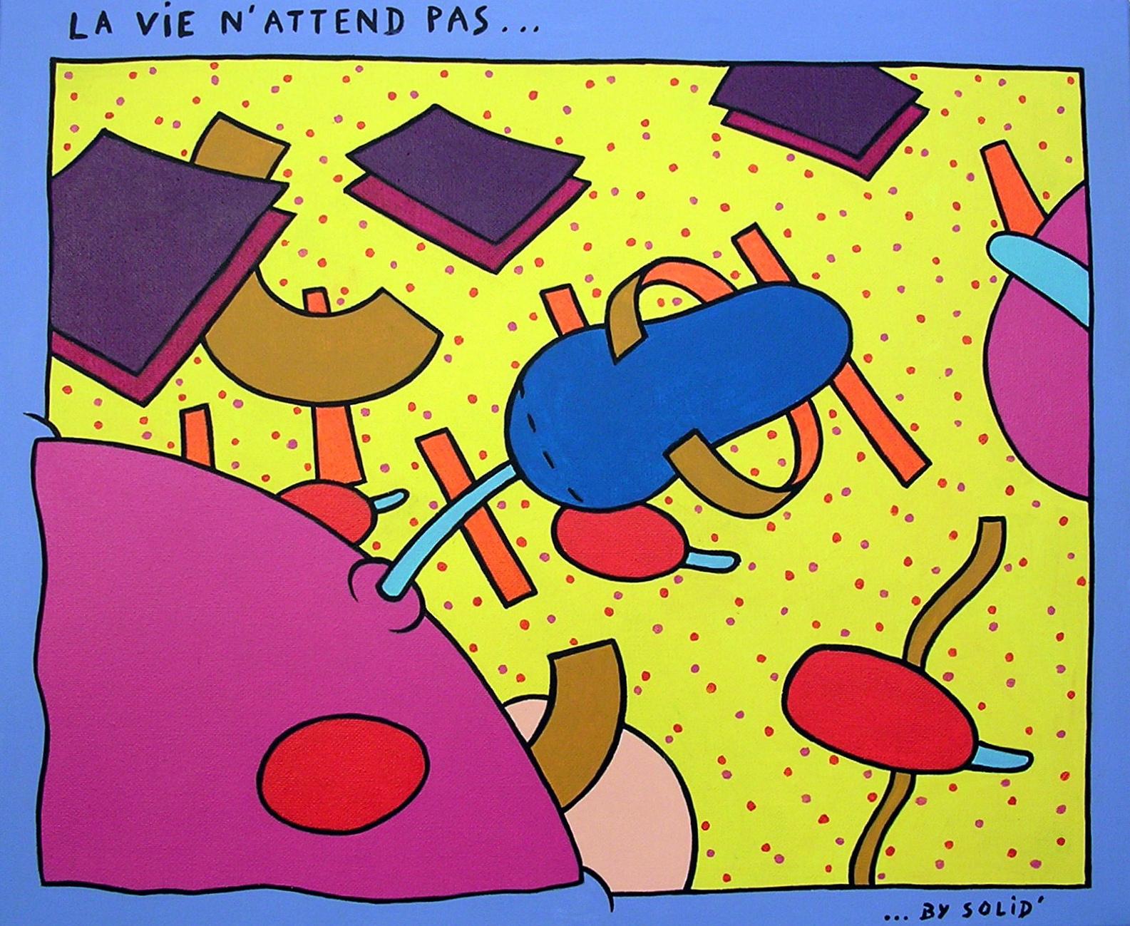 La Vie N'attend Pas (38x46)
