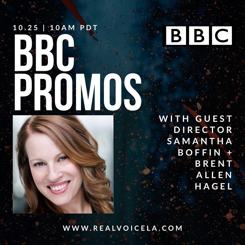 Online BBC Promos w/ Guest Director Samantha Boffin & Brent Allen Hagel