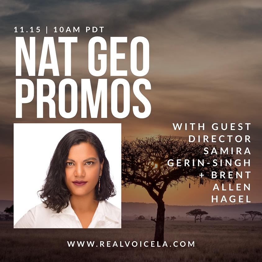 Online Nat Geo Promos w/ Guest Director Samira Gerin-Singh & Brent Allen Hagel