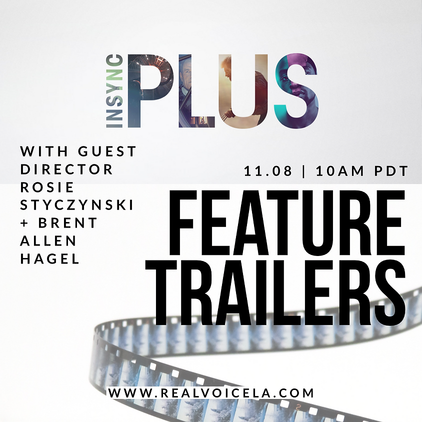 Online InSync Plus Feature Trailers w/ Guest Director Rosie Styczynski & Brent Allen Hagel