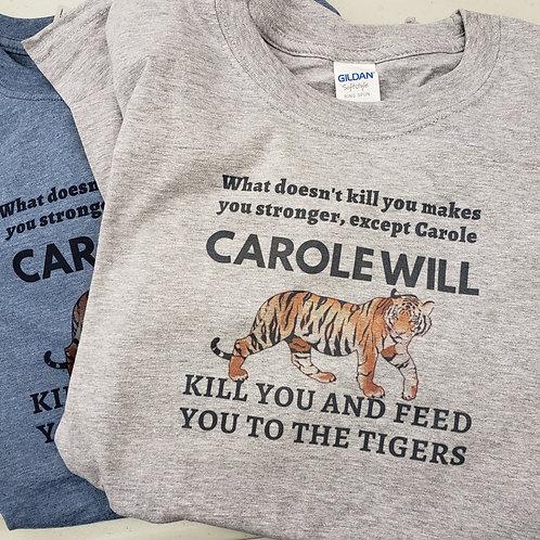 Carole will kill you T-shirt