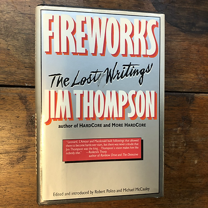 Thompson, Jim - Fireworks the Lost Writings 1st edition hardcover