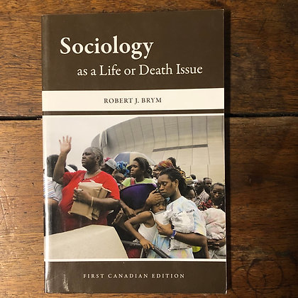 Brym, Robert : Sociology as a Life or Death Issue - Softcover