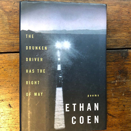 Coen, Ethan - The Drunken Driver Has the Right of Way