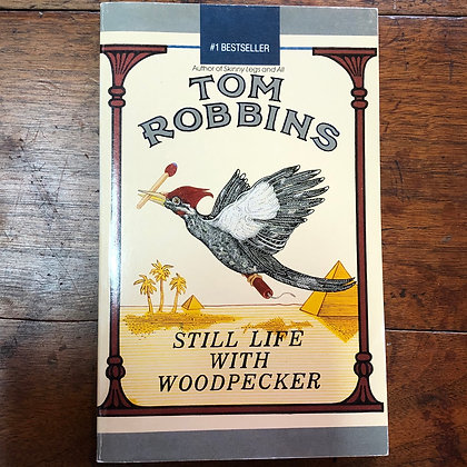 Robbins, Tom - Still Life With Woodpecker softcover